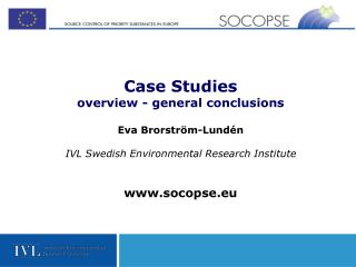 Case Studies  overview - general conclusions Eva Brorström-Lundén
