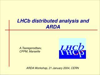 LHCb distributed analysis and ARDA