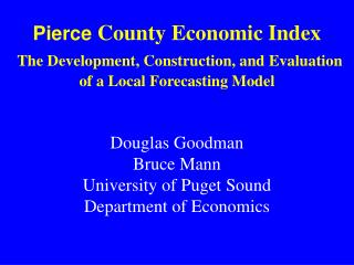 Pierce County Economic Index  The Development, Construction, and Evaluation of a Local Forecasting Model