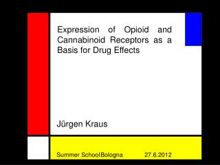 Expression of Opioid and Cannabinoid Receptors as a Basis for Drug Effects