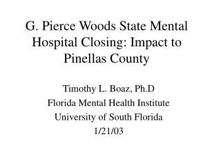 G. Pierce Woods State Mental Hospital Closing: Impact to Pinellas County