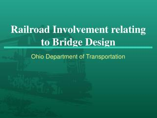 Railroad Involvement relating to Bridge Design