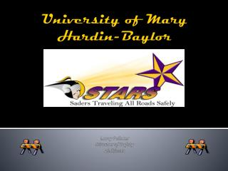 University of Mary Hardin-Baylor Larry Pointer Director of Safety 4/18/2013
