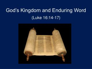 God's Kingdom and Enduring Word (Luke 16:14-17)