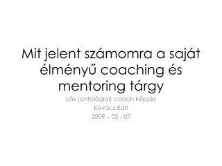 Mit jelent számomra a saját élményű coaching és mentoring tárgy