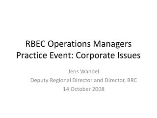 RBEC Operations Managers Practice Event: Corporate Issues