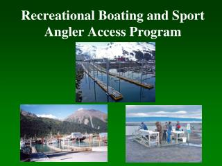 Recreational Boating and Sport Angler Access Program