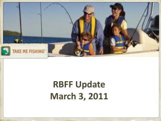RBFF Update March 3, 2011