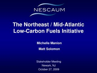 The Northeast / Mid-Atlantic Low-Carbon Fuels Initiative