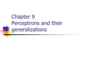 Chapter 9 Perceptrons and their generalizations