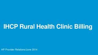 IHCP Rural Health Clinic Billing
