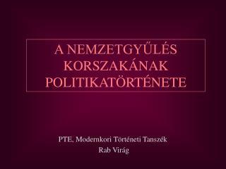 PTE, Modernkori Történeti Tanszék  Rab Virág