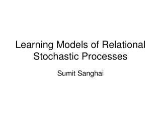 Learning Models of Relational Stochastic Processes