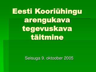 Eesti Kooriühingu arengukava tegevuskava täitmine