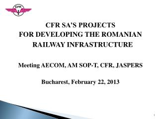 CFR SA'S PROJECTS  FOR DEVELOPING THE ROMANIAN RAILWAY INFRASTRUCTURE