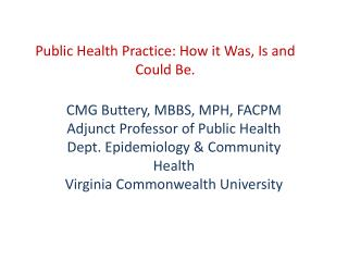 Public Health Practice: How it Was, Is and Could Be.