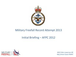 Military Freefall Record Attempt 2013 Initial Briefing – AFPC 2012