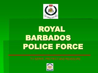 ROYAL BARBADOS                                        POLICE FORCE