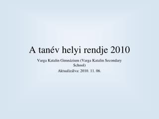A tan�v helyi rendje 2010