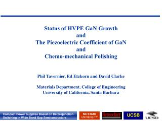 Status of HVPE GaN Growth and The Piezoelectric Coefficient of GaN and Chemo-mechanical Polishing