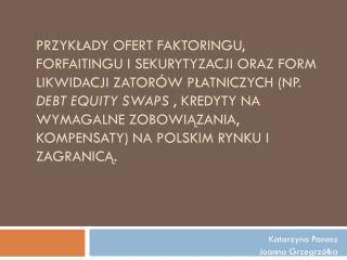 Katarzyna  Panasz Joanna  Grzegrzółka