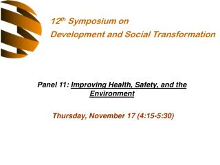 Panel 11:  Improving Health, Safety, and the Environment Thursday, November 17 (4:15-5:30)