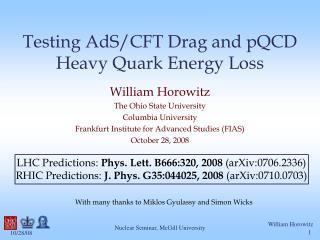 Testing AdS/CFT Drag and pQCD Heavy Quark Energy Loss