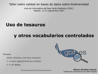 Taller sobre calidad en bases de datos sobre biodiversidad