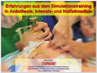Erfahrungen aus dem Simulationstraining in Anästhesie, Intensiv- und Notfallmedizin