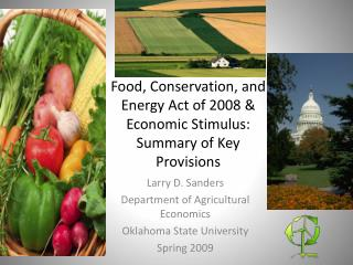 Food, Conservation, and Energy Act of 2008 & Economic Stimulus: Summary of Key Provisions