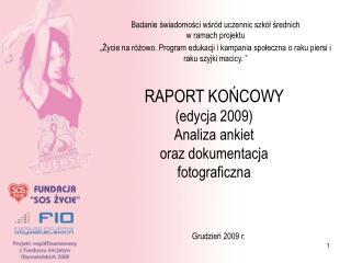 RAPORT KOŃCOWY  (edycja 2009) Analiza ankiet  oraz dokumentacja fotograficzna
