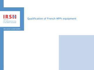 Qualification of French NPPs equipment