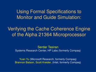 Serdar Tasiran Systems Research Center, HP Labs (formerly Compaq)