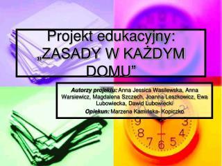 """Projekt edukacyjny: """"ZASADY W KAŻDYM DOMU"""""""