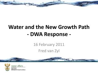 Water and the New Growth Path - DWA Response -