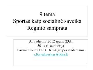 9 tema Sportas kaip socialinė sąveika Reginio samprata