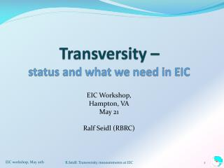 Transversity –  status and what we need in EIC