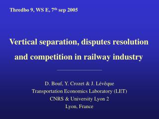 Vertical separation, disputes resolution and competition in railway industry