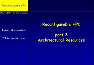 Reconfigurable HPC part 3 Architectural Resources