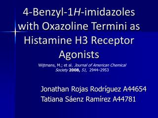 4-Benzyl-1 H -imidazoles with Oxazoline Termini as Histamine H3 Receptor Agonists