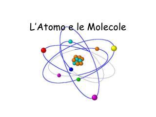L'Atomo e le Molecole