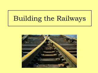 Building the Railways