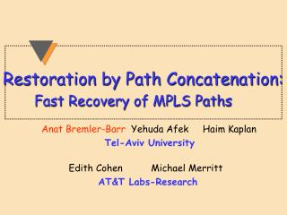 Restoration by Path Concatenation: Fast Recovery of MPLS Paths