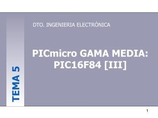 PICmicro GAMA MEDIA: PIC16F84 [III]
