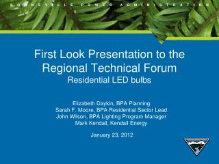 First Look Presentation to the Regional Technical Forum Residential LED bulbs
