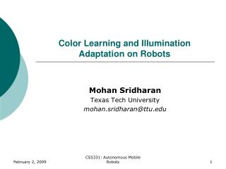 Color Learning and Illumination Adaptation on Robots