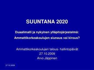 Ammattikorkeakoulujen talous- hallintopäivät  27.10.2009 Arvo Jäppinen