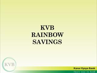 KVB RAINBOW SAVINGS