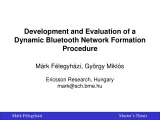 Development and Evaluation of a  Dynamic Bluetooth Network Formation Procedure