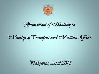 Government of Montenegro  Ministry of Transport  and  Maritime Affairs